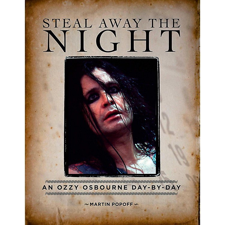Hal Leonard Steal Away The Night: An Ozzy Osbourne Day-By-Day