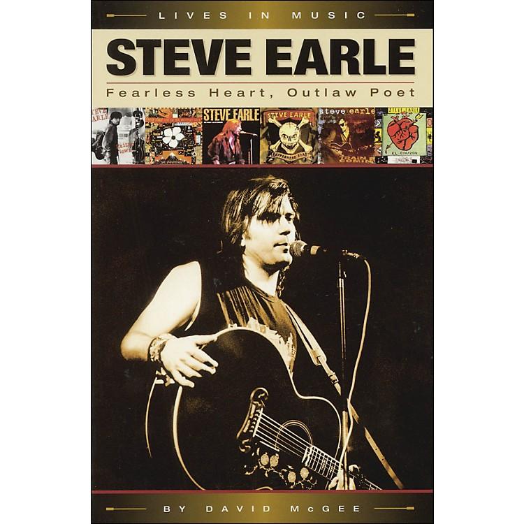 Backbeat BooksSteve Earle - Fearless Heart, Outlaw Poet