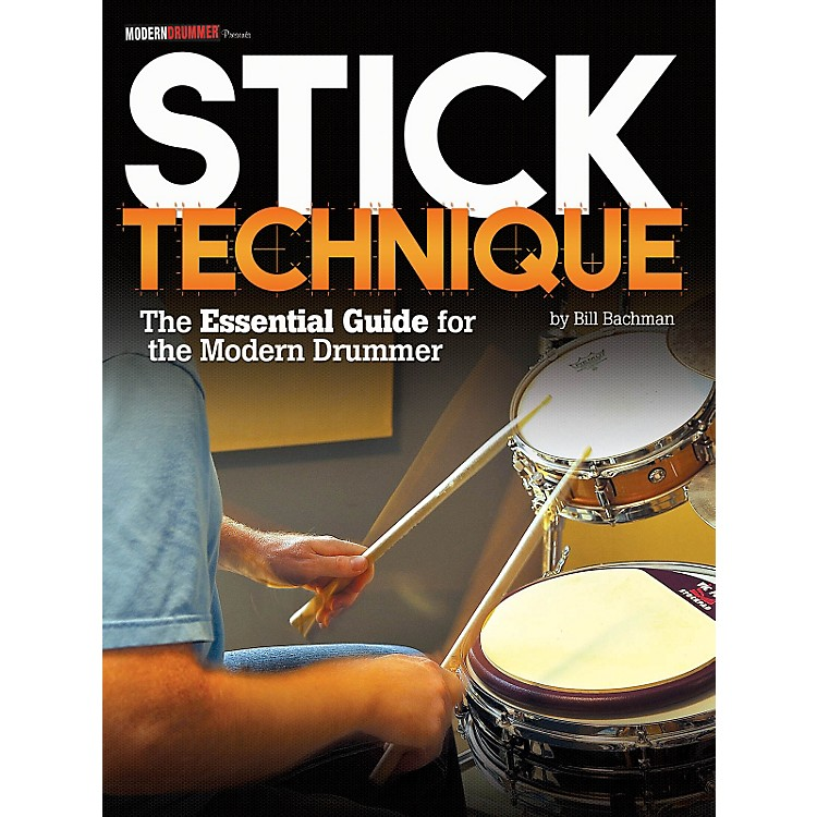 Modern DrummerStick Technique - The Essential Guide For The Modern Drummer