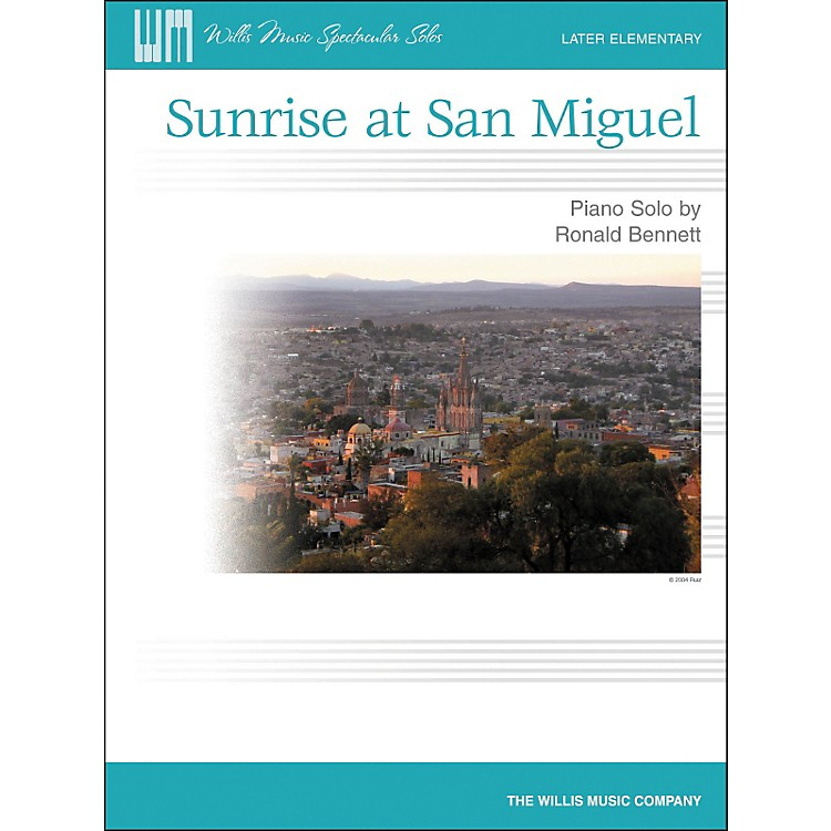 Willis MusicSunrise At San Miguel - Later Elementary Piano Solo by Ronald Bennett