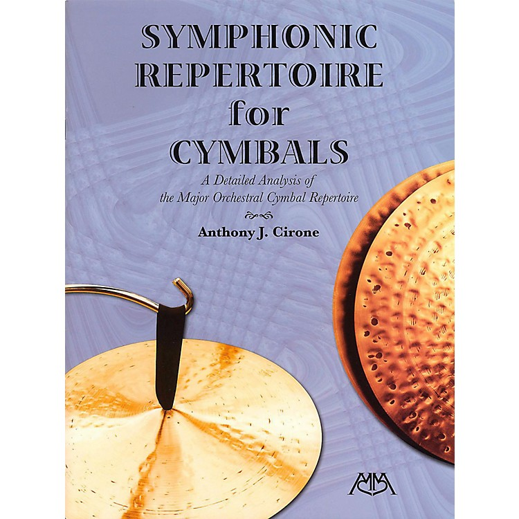 Meredith Music Symphonic Repertoire For Cymbals - A Detailed Analysis of the Major Orchestral Cymbal Repertoire