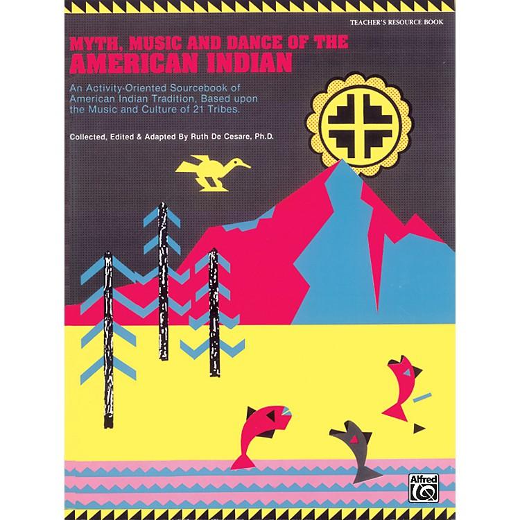 AlfredTeachers Handbook Myth, Music, and Dance of the American Indian Book