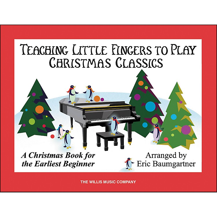 Willis Music Teaching Little Fingers To Play Christmas Classics Book