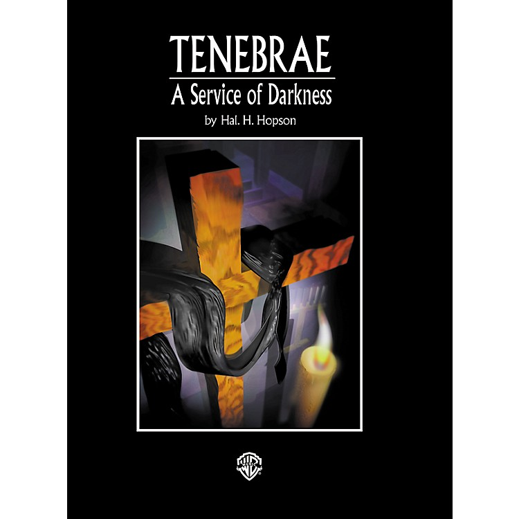 Alfred Tenebrae A Service of Darkness SATB Choral Score