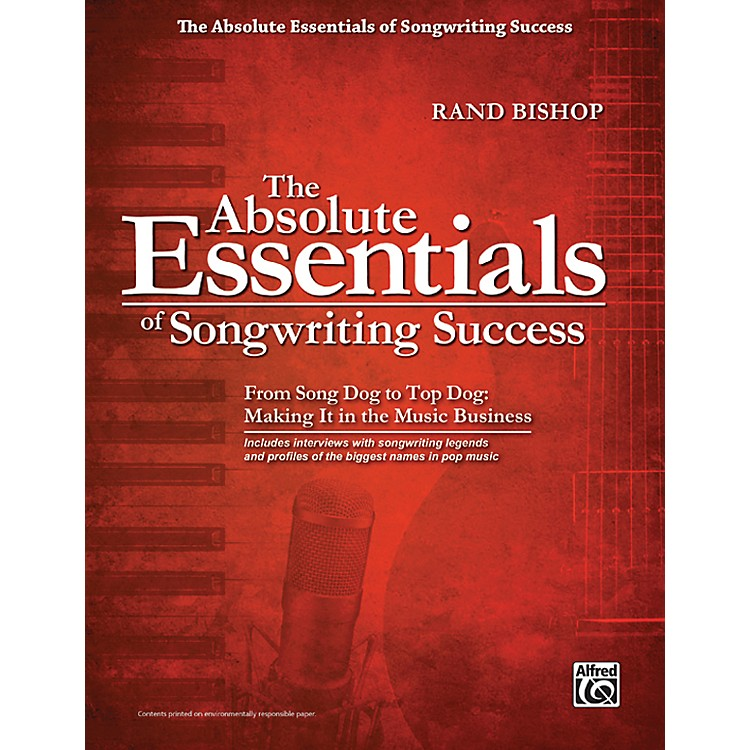 AlfredThe Absolute Essentials of Songwriting Success Book