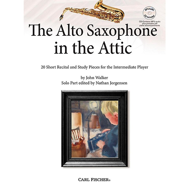 Carl FischerThe Alto Saxophone in the Attic: 20 Short Recital and Study Pieces for the Intermediate Player Book