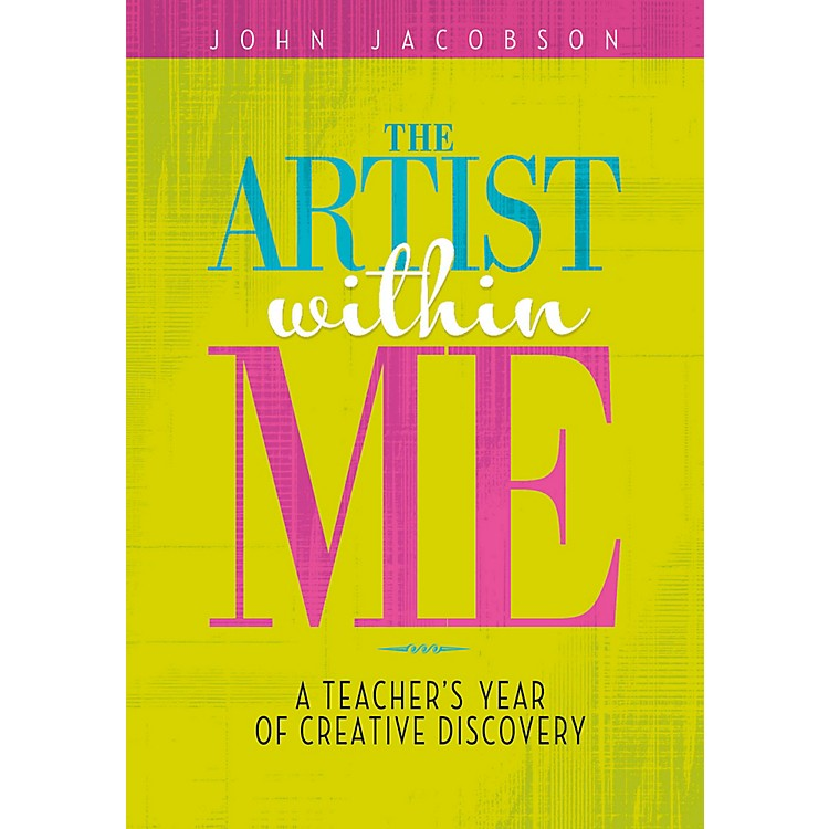 Hal LeonardThe Artist Within Me - A Teacher's Year of Creative Rediscovery