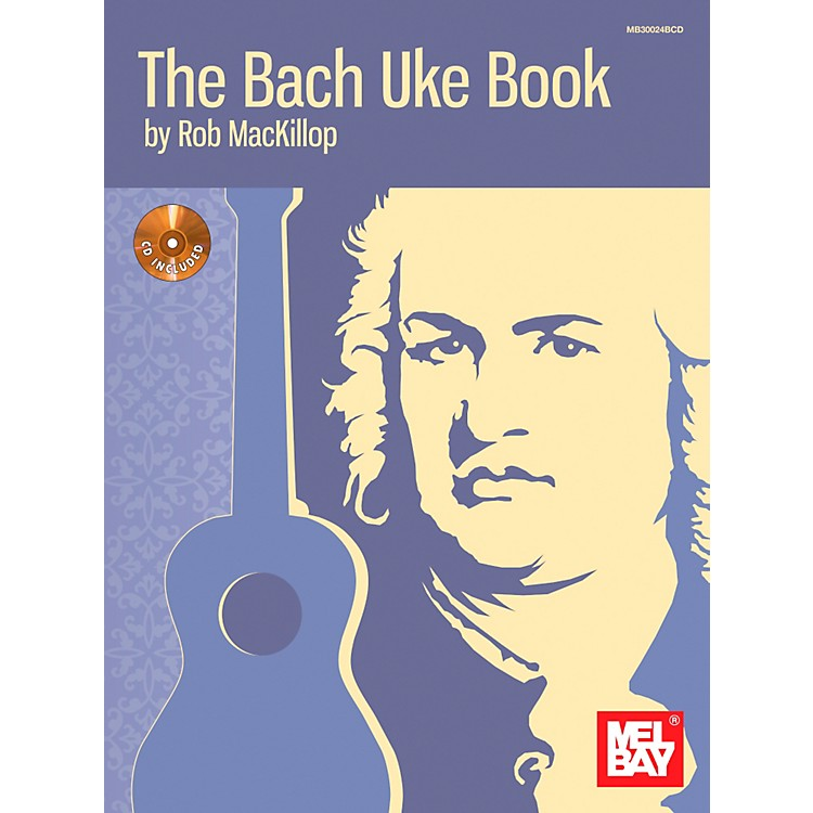 Mel Bay The Bach Uke Book