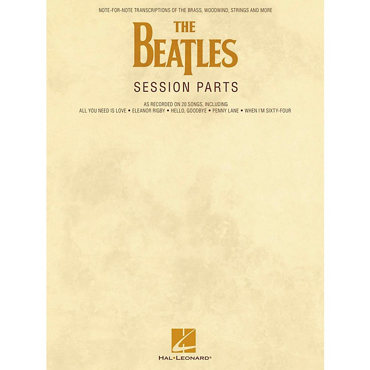 Hal LeonardThe Beatles Session Parts - Full Transcriptions of the Brass, Woodwind, Strings and More