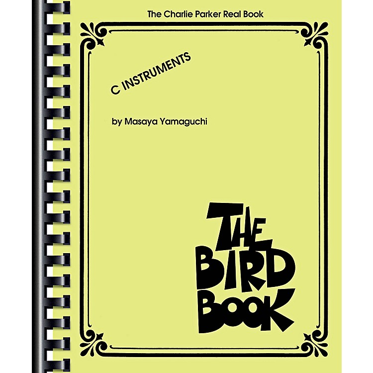 Hal Leonard The Bird Book - Charlie Parker Real Book