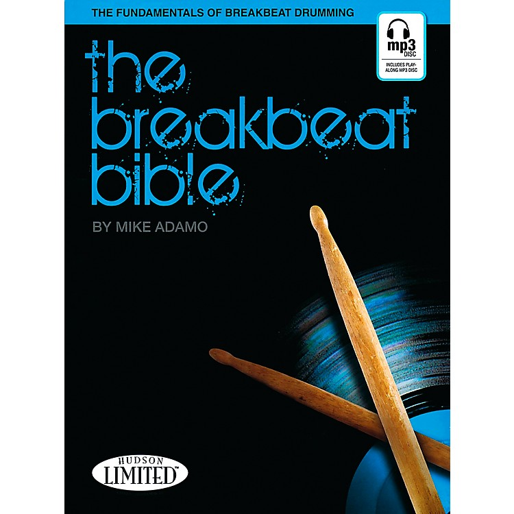 Hudson Music The Breakbeat Bible for Drumset Book with MP3 CD by Michael Adamo