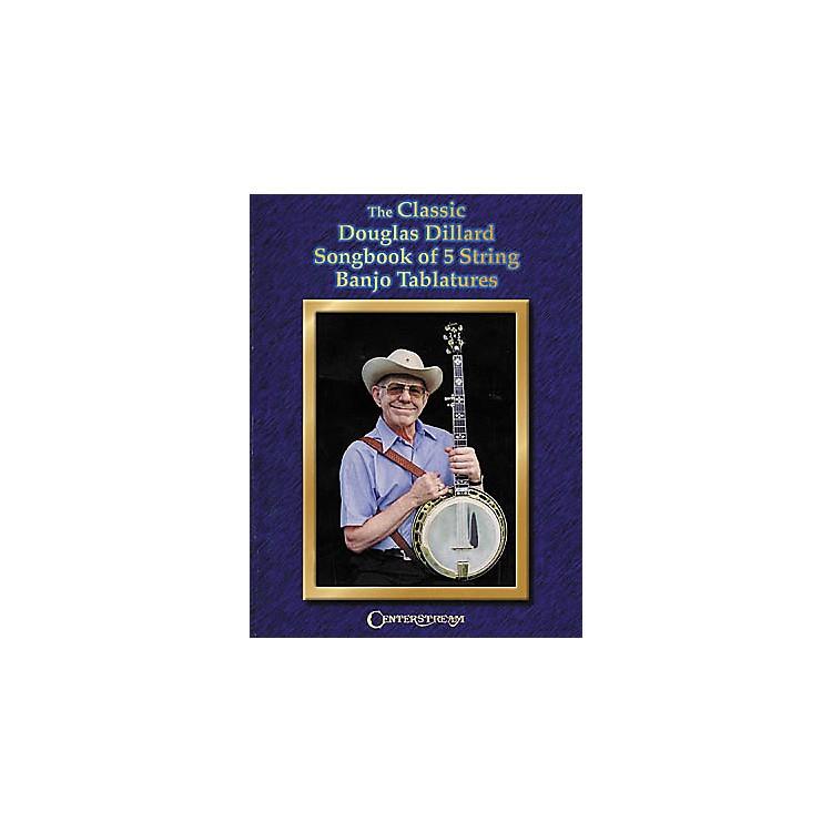 Centerstream PublishingThe Classic Douglas Dillard Songbook of 5 String Banjo Tablatures (Book)