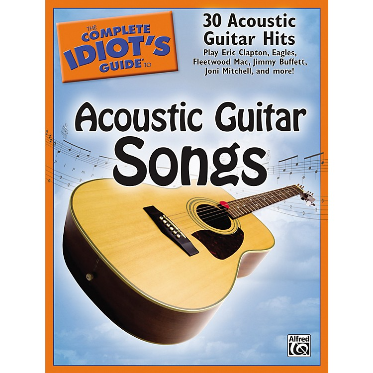 AlfredThe Complete Idiot's Guide To Acoustic Guitar Songs Book