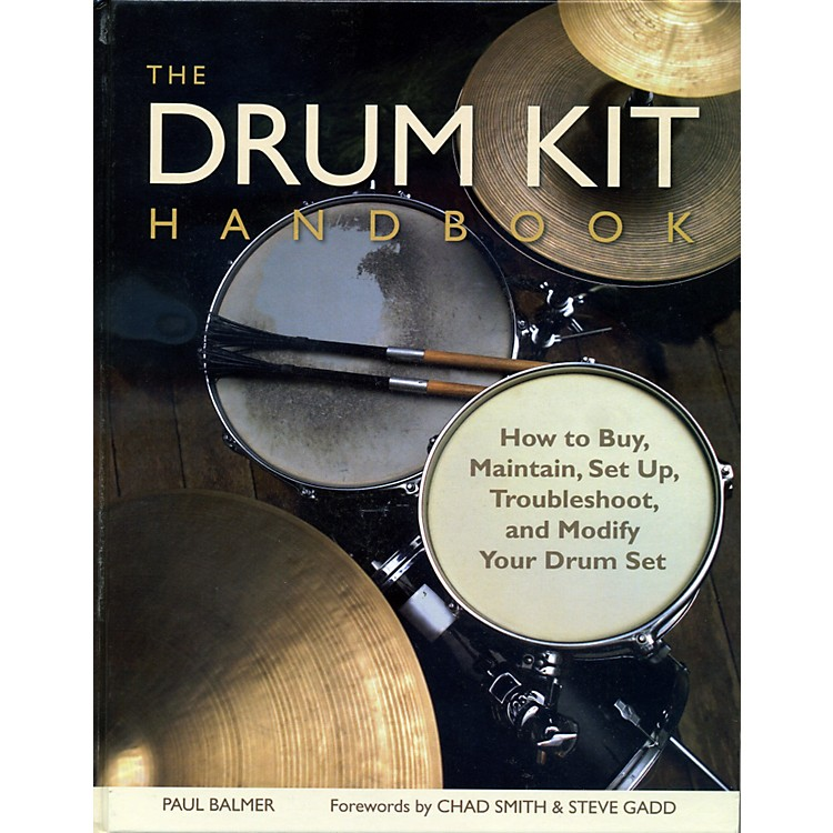Hal LeonardThe Drum Kit Handbook How to Buy, Maintain, Set Up, Troubleshoot and Modify Your Drum Set
