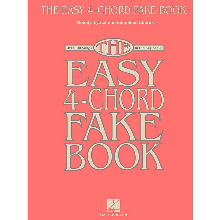 Hal Leonard The Easy 4-Chord Fake Book - Melody, Lyrics & Simplified Chords In The Key Of C