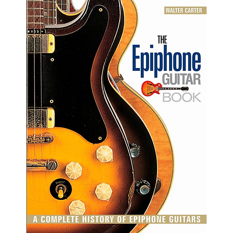 Backbeat BooksThe Epiphone Guitar Book - A Complete History of Epiphone Guitars