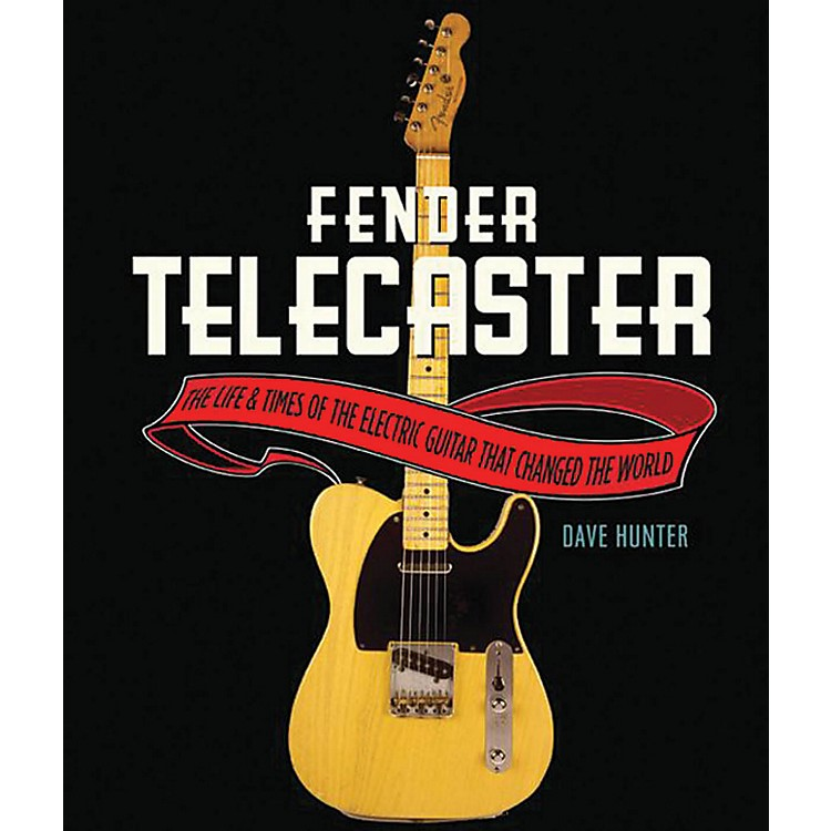 Hal LeonardThe Fender Telecaster - The Life And Times Of The Electric Guitar That Changed The World