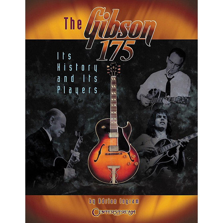 Centerstream Publishing The Gibson 175 Its History & Its Players (Book)