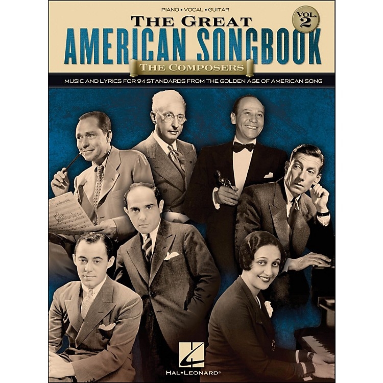 Hal LeonardThe Great American Songbook - The Composers - Volume 2 arranged for piano, vocal, and guitar (P/V/G)
