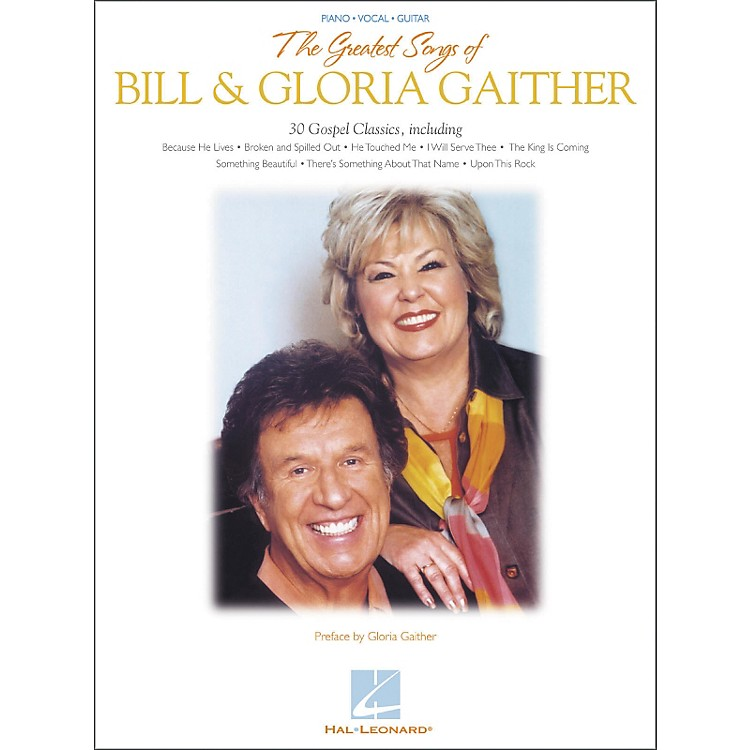 Hal LeonardThe Greatest Songs of Bill & Gloria Gaither Piano, Vocal, Guitar Songbook
