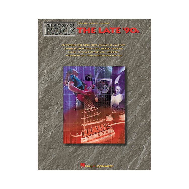Hal LeonardThe History of Rock The Late '90s Piano, Vocal, Guitar Songbook