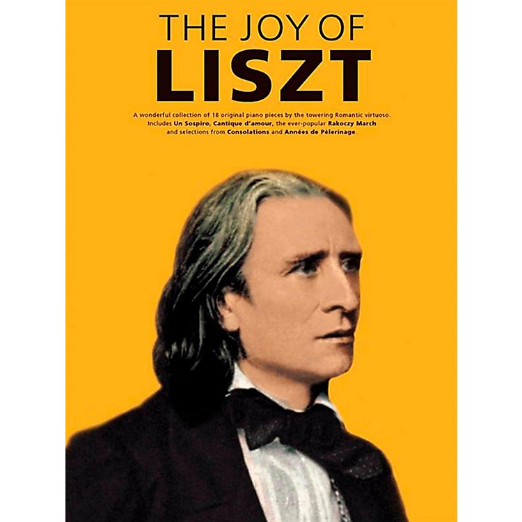 Music Sales The Joy Of Liszt - 18 Original Piano Pieces