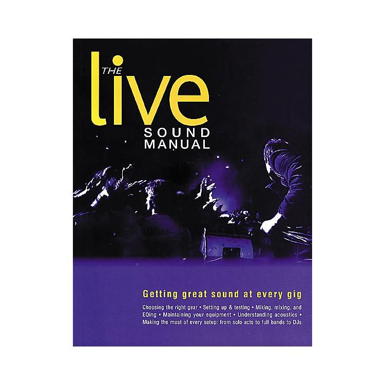Backbeat BooksThe Live Sound Manual Book