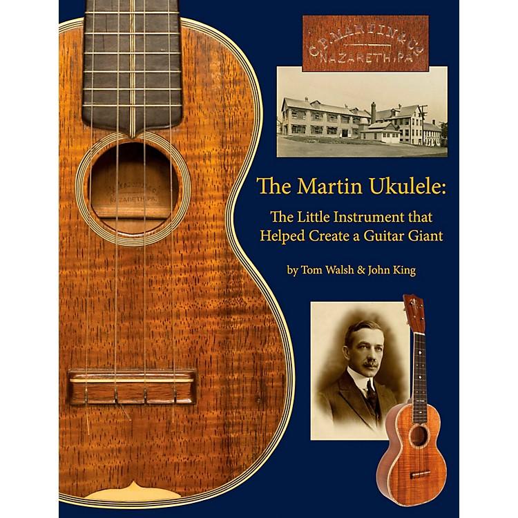 Hal LeonardThe Martin Ukulele: The Little Instrument That Helped Create A Guitar Giant