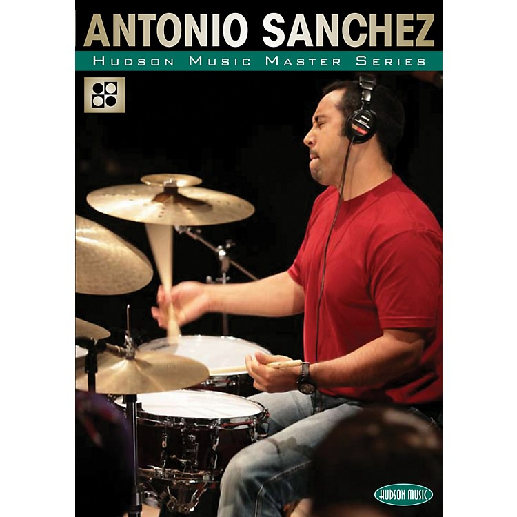 Hudson MusicThe Master Series - Master Classes by Master Drummers DVD with Antonio Sanchez