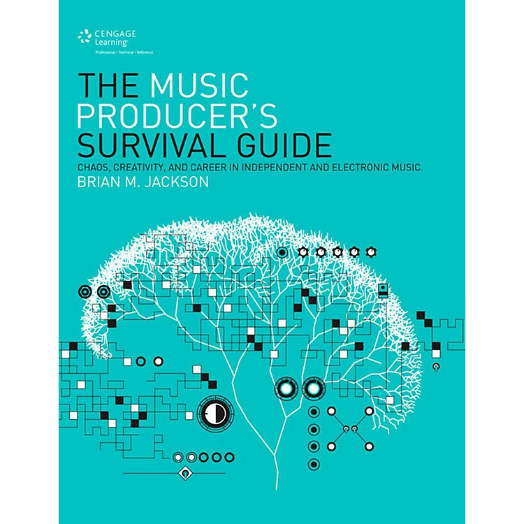 Cengage LearningThe Music Producer's Survival Guide