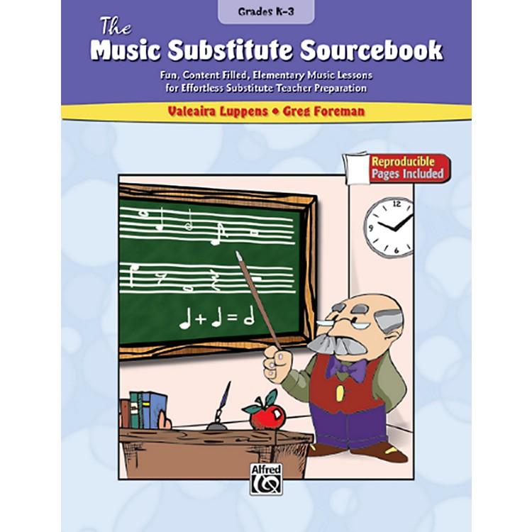 AlfredThe Music Substitute Sourcebook Grades K-3 Book