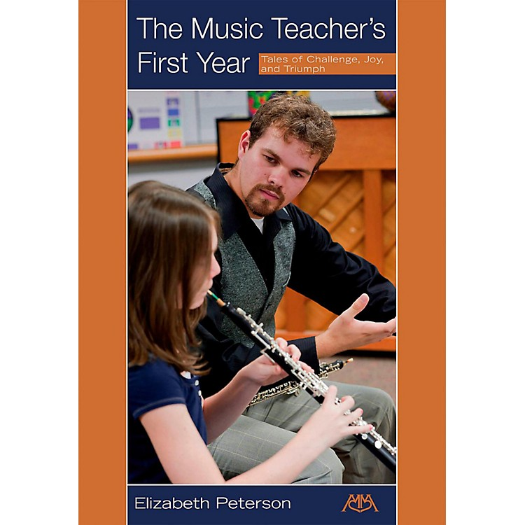 Meredith MusicThe Music Teacher's First Year - Tales of Challenge, Joy and Triumph