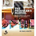 Hal Leonard The Producer's Manual - All You Need To Get Pro Recordings And Mixes In The Project Studio