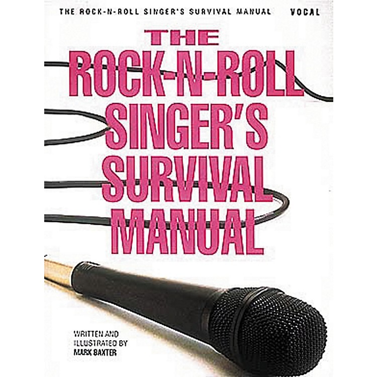 Hal LeonardThe Rock-N-Roll Singer's Survival Manual Book