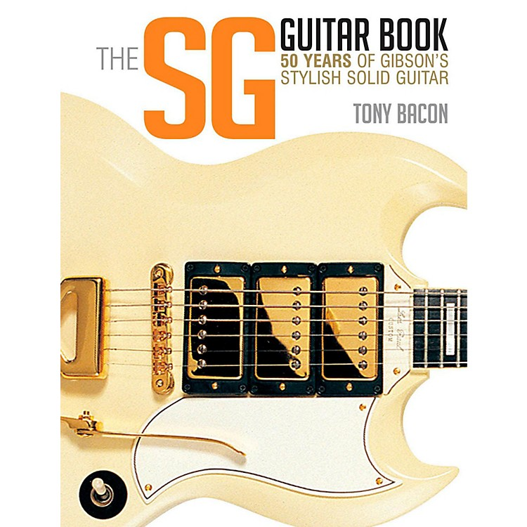Backbeat BooksThe SG Guitar Book: 50 Years of Gibson's Stylish Solid Guitar