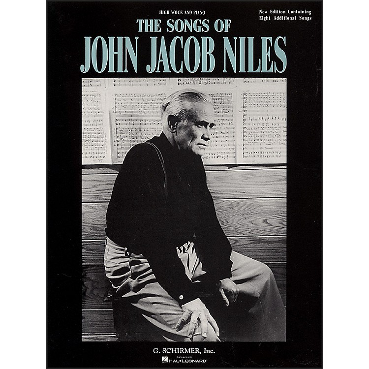 G. SchirmerThe Songs Of John Jacob Niles for High Voice And Piano
