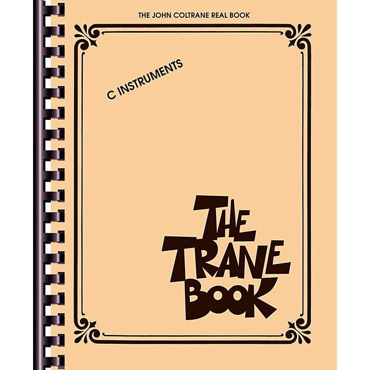 Hal Leonard The Trane Book - John Coltrane Real Book