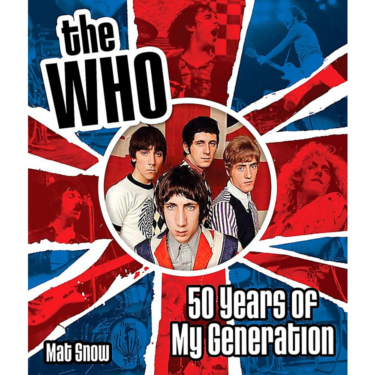 Hal Leonard The Who: Fifty Years of My Generation - Complete Illustrated History