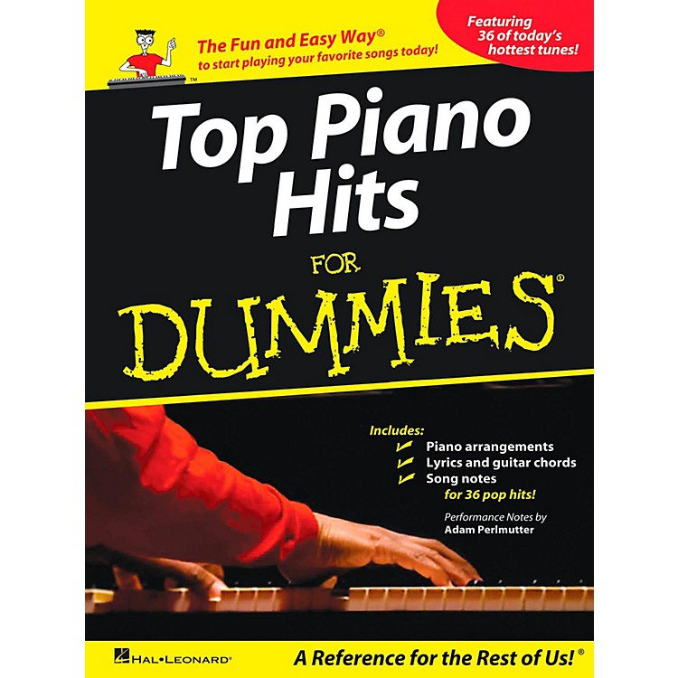 Hal LeonardTop Piano Hits For Dummies - The Fun and Easy Way to Start Playing Your Favorite Songs Today!