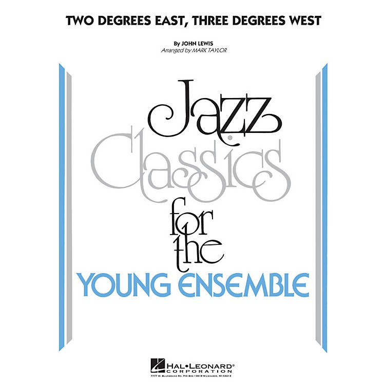 Hal LeonardTwo Degrees East, Three Degrees West - Jazz Classics For The Young Ensemble Level 3