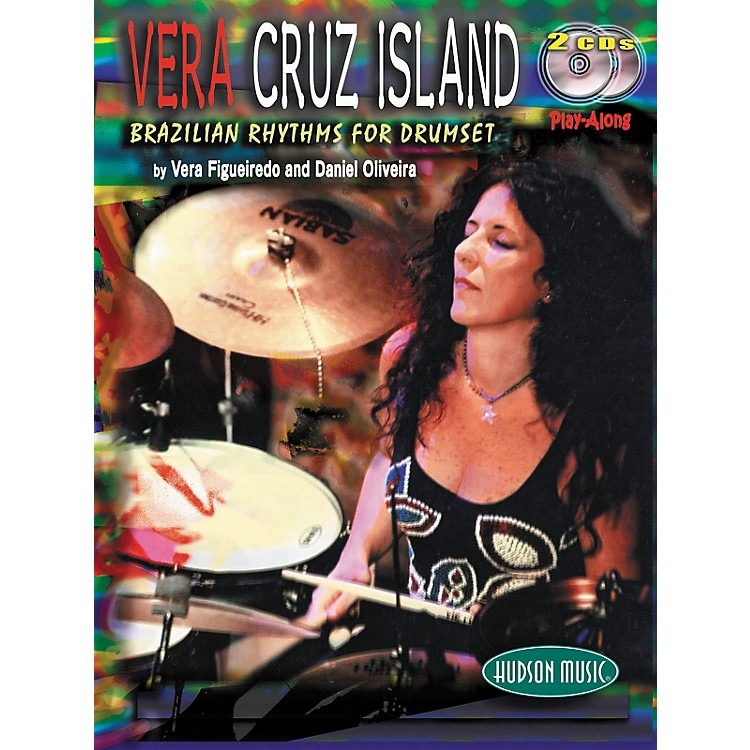 Hudson MusicVera Cruz Island: Brazilian Rhythms for Drumset (Book/2-CD Set)