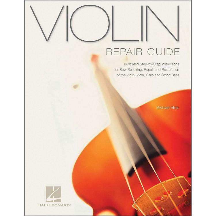 Hal LeonardViolin Repair Guide