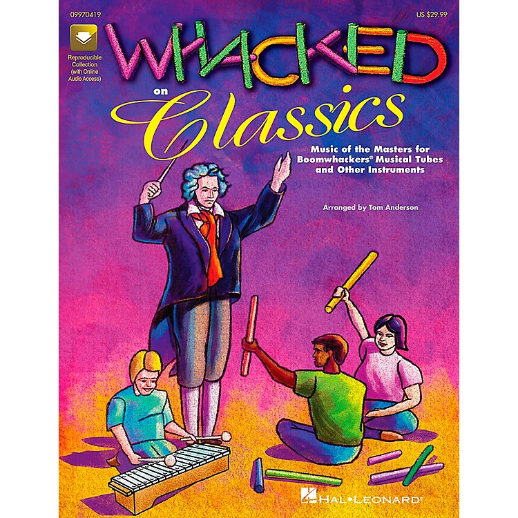 Hal LeonardWhacked on Classics for Boomwhackers Book