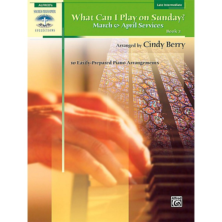 Alfred What Can I Play on Sunday? Book 2: March & April Services Late Intermediate Piano
