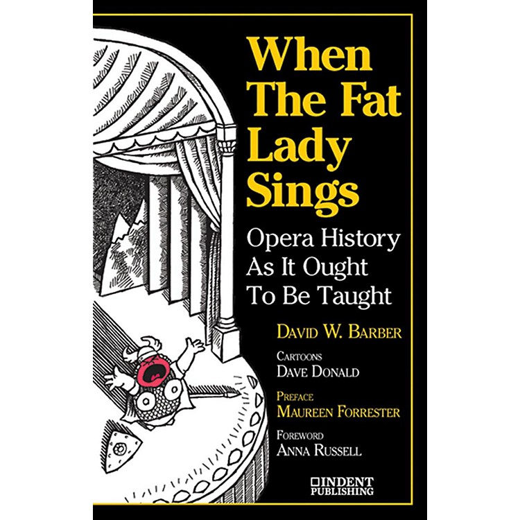 AlfredWhen the Fat Lady Sings:  Opera History as It Ought to Be Taught Book