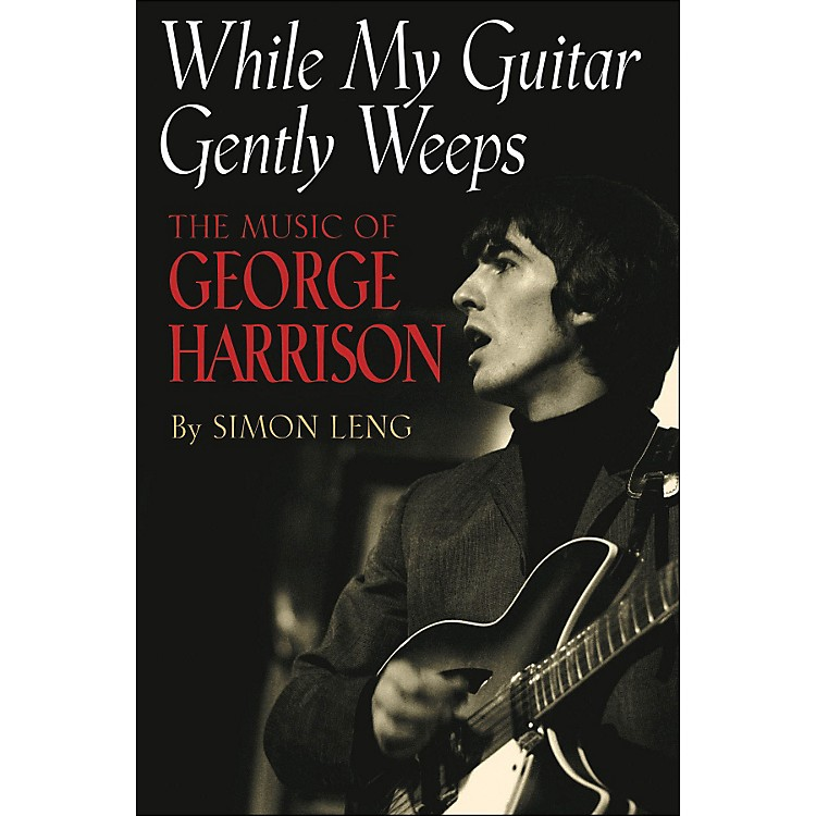 Hal LeonardWhile My Guitar Gently Weeps - The Music Of George Harrison