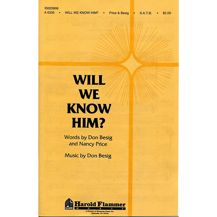 Hal Leonard Will We Know Him? SATB