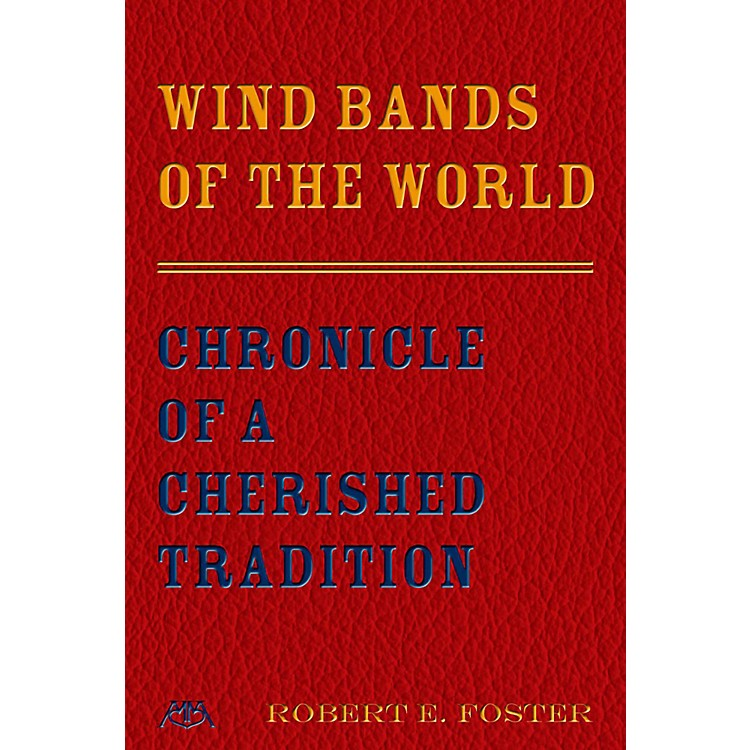 Meredith MusicWind Bands Of The World - Chronicle Of A Cherished Tradition