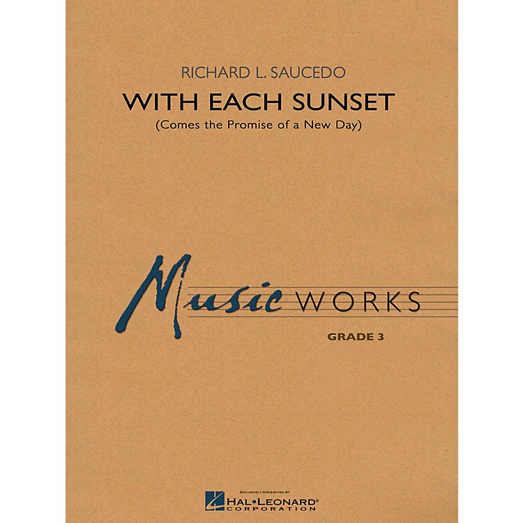 Hal LeonardWith Each Sunset (Comes the Promise of a New Day) - MusicWorks Grade 3 Concert Band