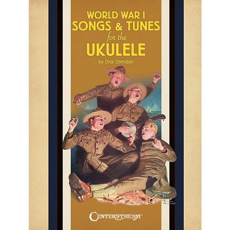 Centerstream PublishingWorld War 1 Songs & Tunes For The Ukulele